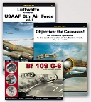 Luftwaffe versus USAAF 8th Air Force vol. Objective: the Caucasus! The Luftwaffe operations in the southern... Bf 109 G-6