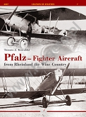 07 - Pfalz – Fighter Aircraft from Rheinland the Wine Country